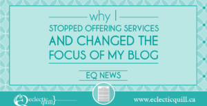 Why I Stopped Offering Services and Changed the Focus of My Blog