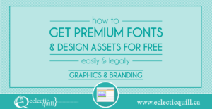 How to (Legally) Get Premium Fonts and Design Assets for Free