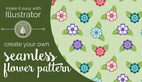 Make it Easy with Illustrator: Create Your Own Seamless Flower Pattern